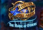Mystery Tales: The House of Others