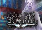 Grim Tales: The White Lady